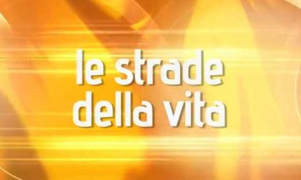 Le Strade della Vita – 6 ottobre 2012