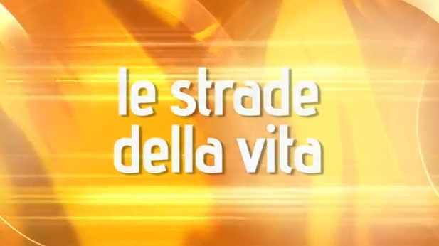 Le Strade della Vita – 24 novembre 2012