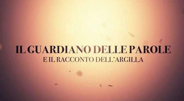 Il guardiano delle parole e il racconto dell'argilla – 3 – Con don Paolo Chiapparoli.