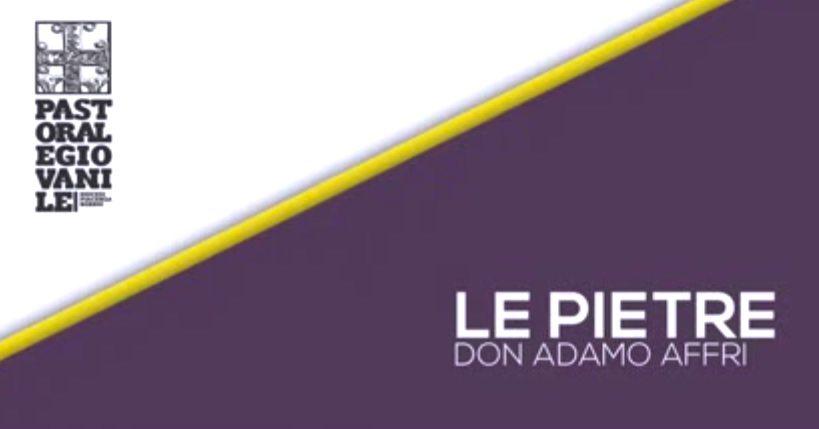 DENTRO LE PAROLE – Le pietre – con don Adamo Affri