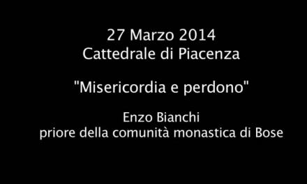 """Enzo Bianchi """"misericordia e perdono"""""""