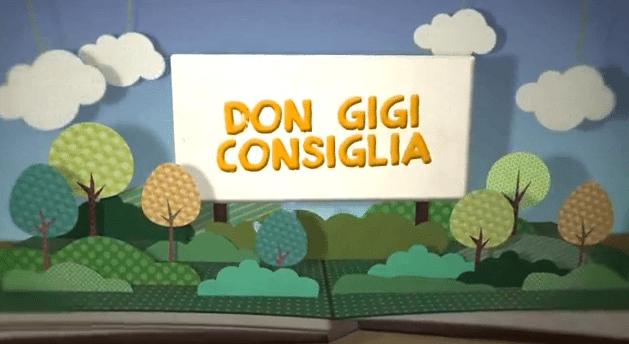 Don Gigi consiglia – puntata del 6 Marzo 2014