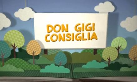 Don Gigi consiglia – puntata del 26 Aprile 2014