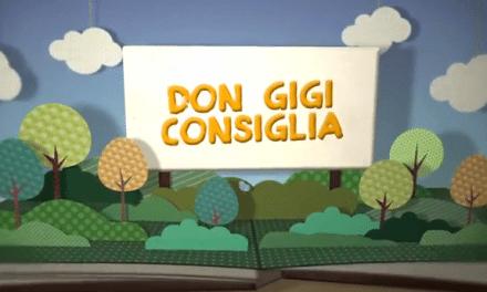 Don Gigi consiglia – puntata del 17 maggio 2014