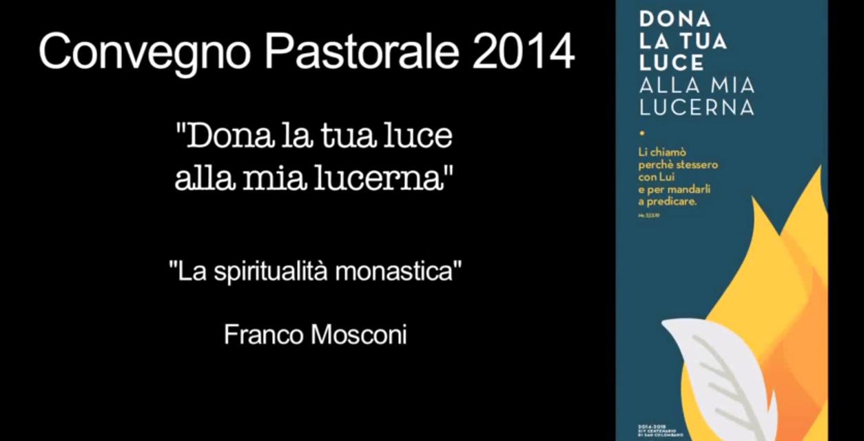 Convegno Pastorale Diocesano 2014 – Padre Franco Mosconi