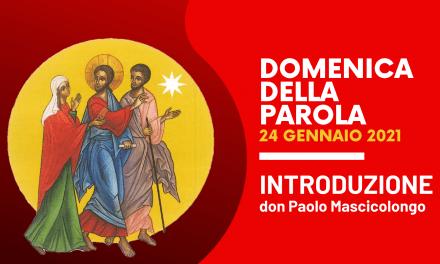 Domenica della Parola • Introduzione di don Paolo Mascilongo